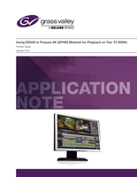 Using EDIUS to Prepare 4K (QFHD) Material for Playback on Two T2 iDDRs Application Note