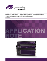 How To Maximize The Power of Your K2 System with Closed Captioning & Teletext Support Application Note