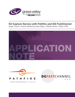 K2 Capture Service with Pathfire and DG FastChannel Application Note