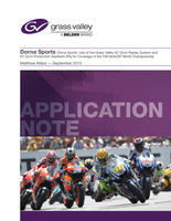 Dorna Sports' Use of the Grass Valley K2 Dyno Replay System and K2 Dyno Production Assistant (PA) for Coverage of the FIM MotoGP World Championship Application Note