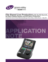File-Based Live Production with the K2 Summit, K2 Dyno Replay System, and K2 Dyno Production Assistant Application Note