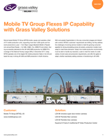 Mobile TV Group Flexes IP Capability with Grass Valley Solutions Case Study
