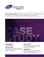 <b>Grupo Multimedios</b>: Delivering Top-Quality News and Entertainment for Viewers Across Mexico and Southwestern United States Case Study