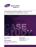 CTV Partners with Grass Valley for the World's First 4K UHD Broadcast of a Major Music Festival Case Study