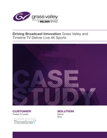 Driving Broadcast Innovation: Grass Valley and Timeline TV Deliver Live 4K Sports Case Study