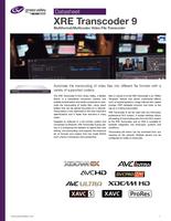 XRE Transcoder 9: Multiformat/Multicodec Video File Transcoder Datasheet