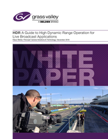 HDR: A Guide to High Dynamic Range Operation for Live Broadcast Applications Whitepaper
