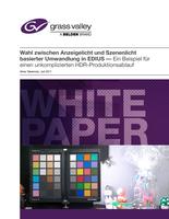 Wahl zwischen Anzeigelicht und Szenenlicht basierter Umwandlung in EDIUS — Ein Beispiel für einen unkomplizierten HDR-Produktionsablauf weißespapier