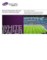 Remote Production Over IP: The new IP World has Emerged Whitepaper